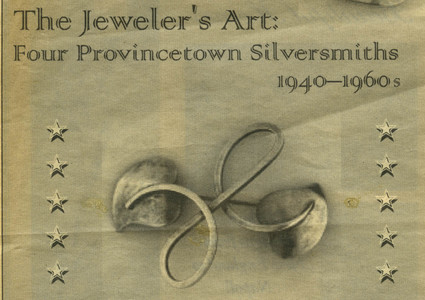 The Jeweler's Art, Four Provincetown Silversmiths, exhibition announcement, 2003
