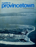A Guide to Provincetown