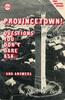 Provincetown!  Questions You Don't Dare Ask - And Answers